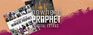 Nowhere Prophet - Digital Extras